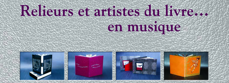 Exposition automne 2013 | Relieurs et artistes du livre... en musique
